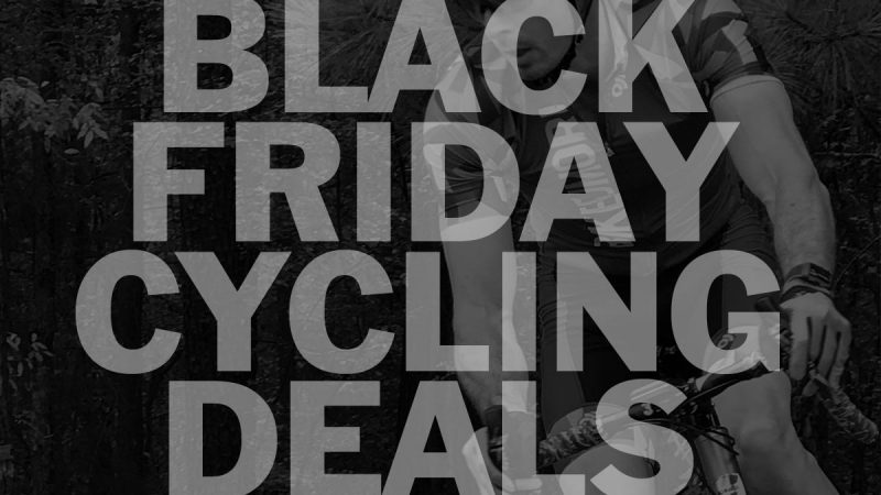 2020 Black Friday Cycling Deals – All the best cycling, outdoor & gear sales starting now!