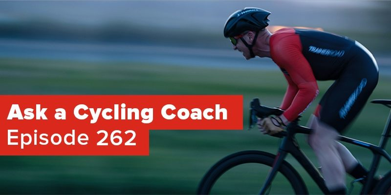 Sprint Power, Mental Limits, Comfort and More – Ask a Cycling Coach 262