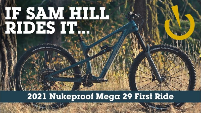 SAM HILL-APPROVED – 2021 Nukeproof Mega 29 Enduro Mountain Bike