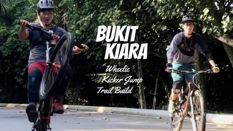 Bukit Kiara – Mountain Biking | Wheelie | Kicker Jump | Trail Build
