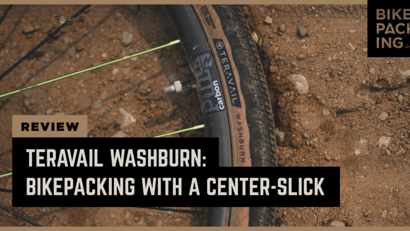 Teravail Washburn Review: Bikepacking With a Center-Slick