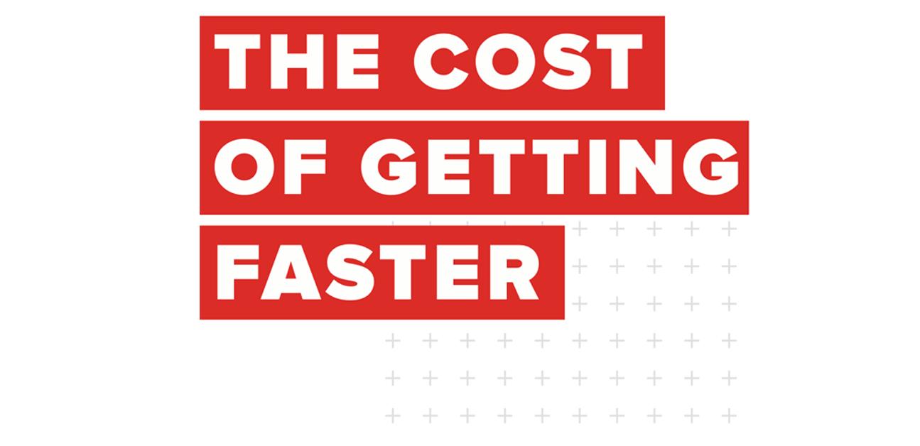 Omkostningerne ved at blive hurtigere