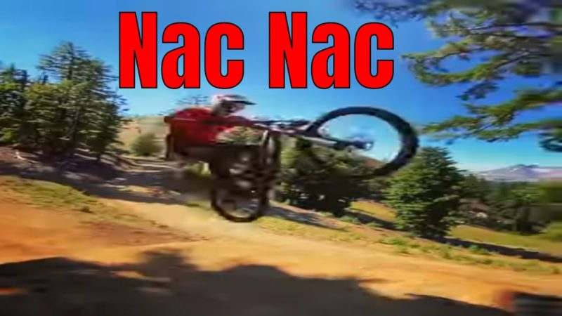 Mountain Biking showing up a Nac Nac