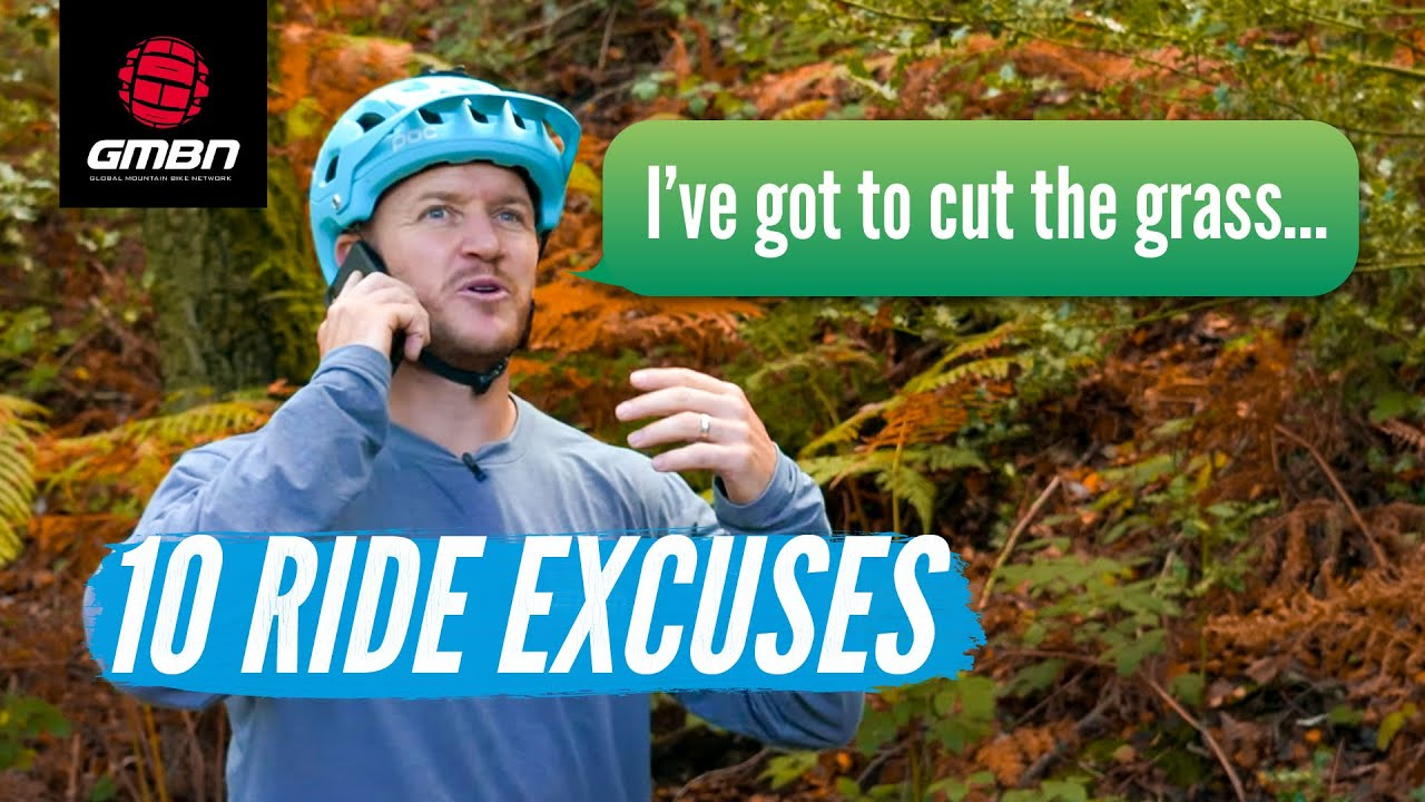 10 Excuses Not To Ride | How To Avoid A Mountain Bike Ride