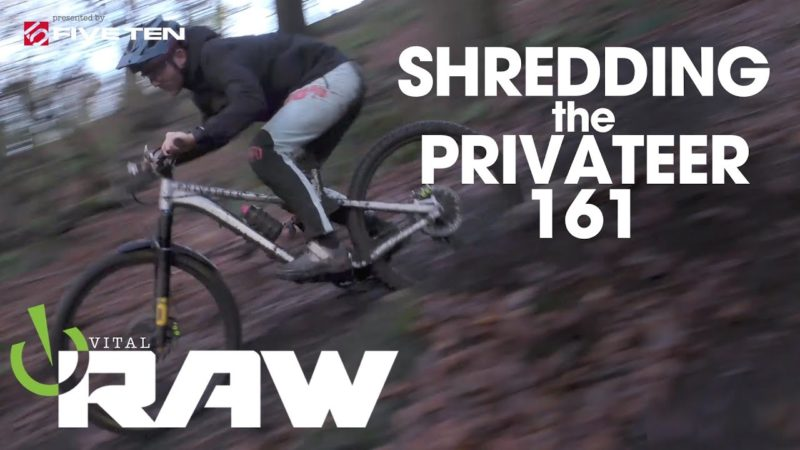 PRIVATEER 161 Mountain Bike Shred! Matt Stuttard, Vital RAW