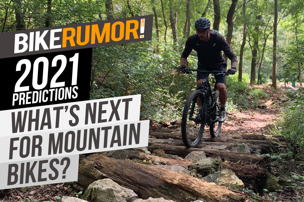 2021 Predictions: What's coming for the Mountain Bikes of the future?