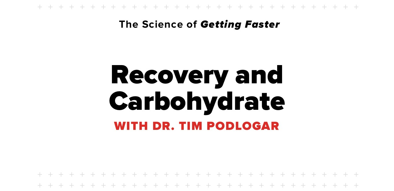 Science of Getting Faster: Recovery and Carbohydrate Intake