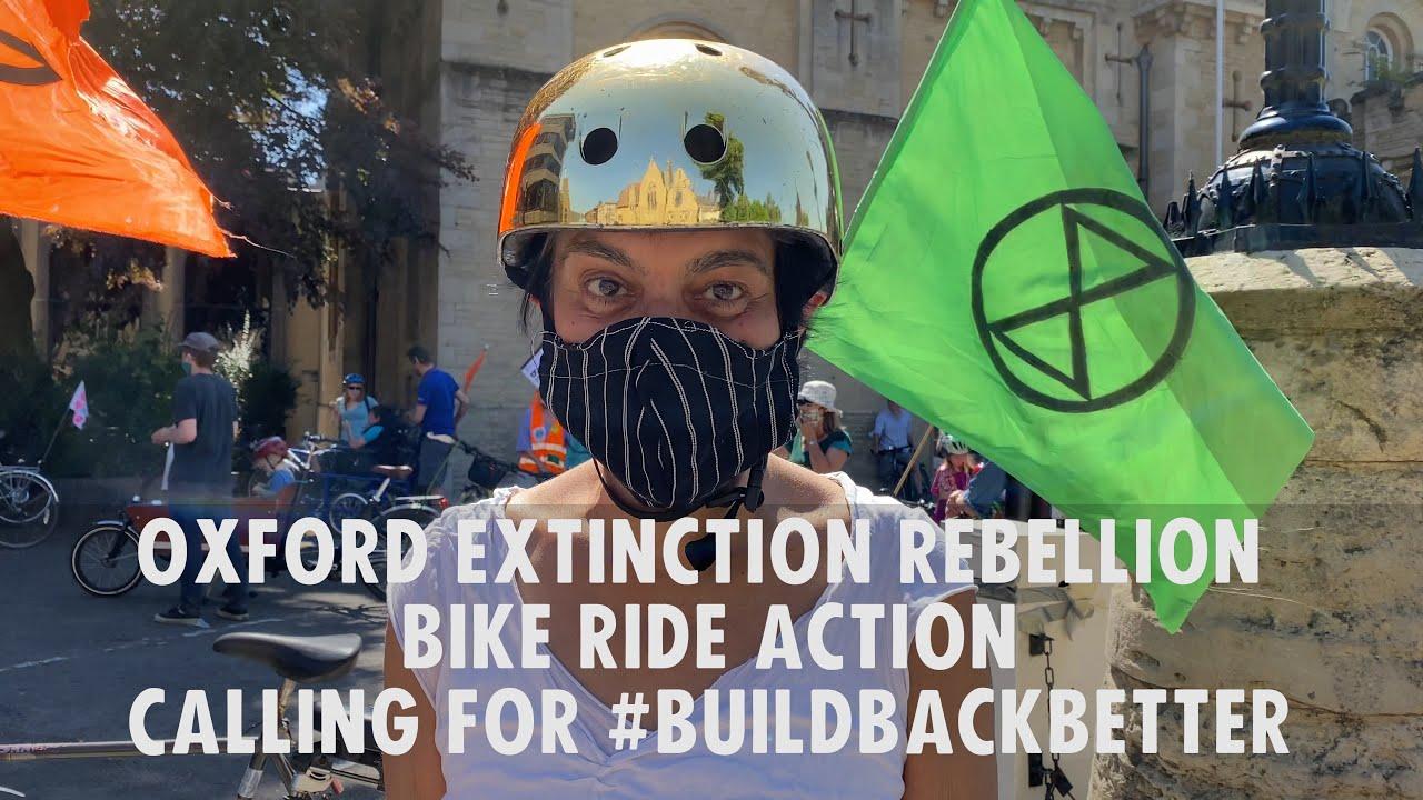 Oxford Extinction Rebellion Bike Ride Action calling for #BuildBackBetter  | Extinction Rebellion UK